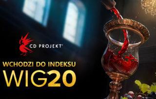 CD Projekt w Wig 20. Branża gier tworzy nową historię biznesu
